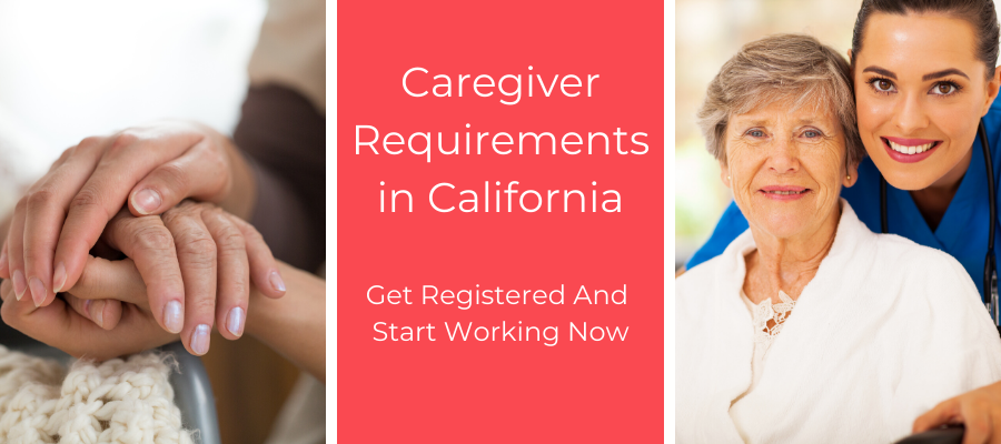 California Caregiver Requirements