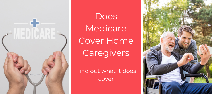 Does Medicare Cover Home Caregivers