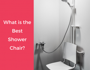 What is the Best Shower Chair